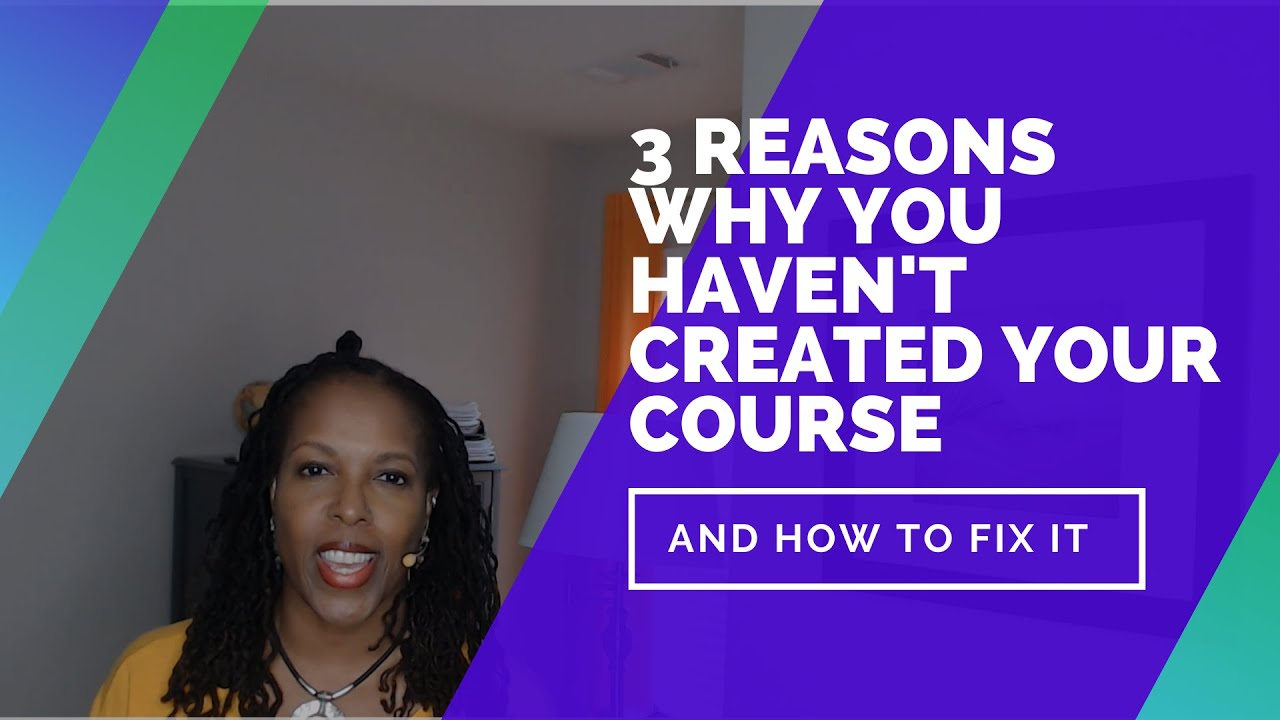 3 Reasons Why You Haven't Created Your Online Course and (How to Fix It)