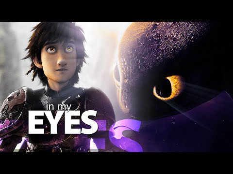 In My Eyes | Hiccup & Toothless {HTTYD}