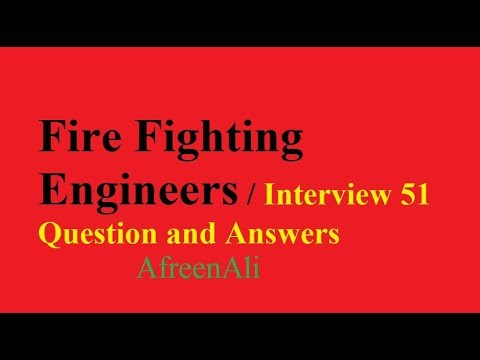 Fire Fighting Engineers / Interview 51 Question and Answers