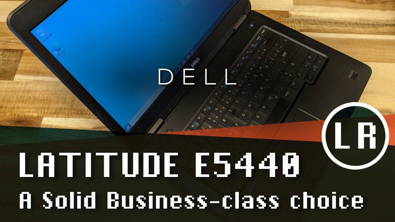 Dell Latitude E5440: A Solid Business-class Choice