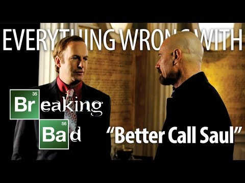 """Everything Wrong With Breaking Bad """"Better Call Saul"""""""