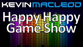 Kevin MacLeod: Happy Happy Game Show