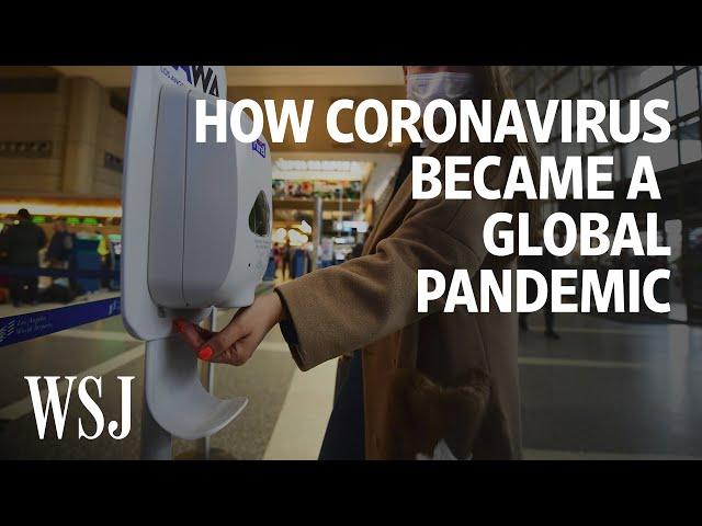 How Coronavirus Became a Global Pandemic | WSJ