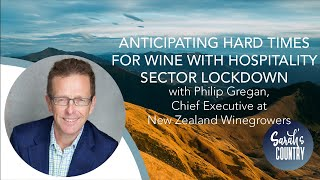 'Anticipating hard times for wine with hospitality sector lockdown': Philip Gregan,CEO NZWinegrowers