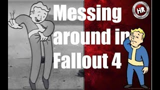 Messing around in Fallout 4