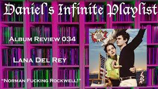 Album Review 034 | Lana Del Rey- Norman Fucking Rockwell!