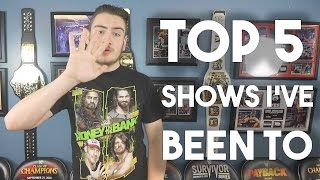 Top 5 Best WWE Shows I've Been To