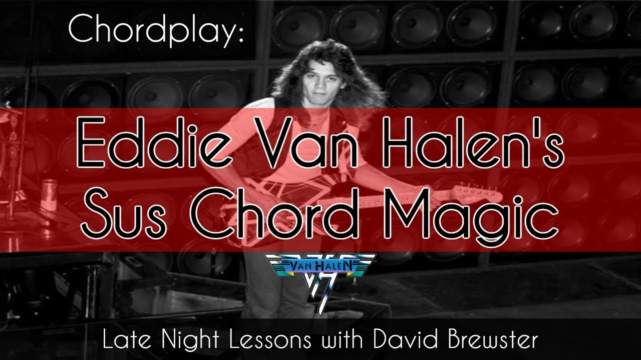 Chordplay - Eddie Van Halen's Sus Chord Magic