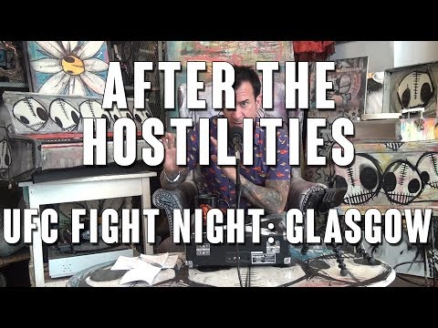 After The Hostilities: #UFCGlasgow Gunnar Nelson vs Santiago Ponzinibbio & More!