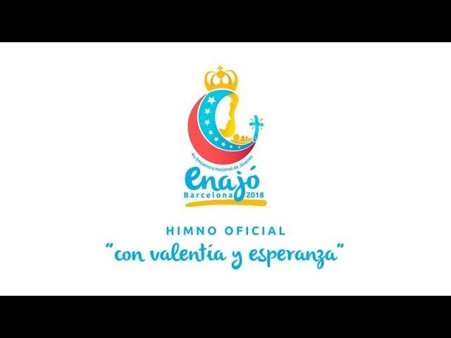 himno-oficial-del-4to-enajo-2018-con-valentia-y-esperanza-video-lyric-pastoral-juvenil-venezuela
