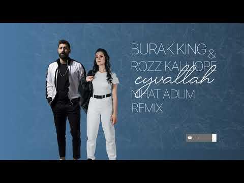 Burak King & Rozz Kalliope - EYVALLAH (Nihat Adlim Remix)