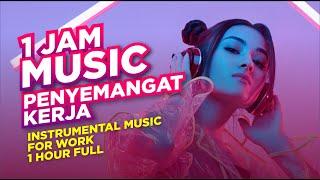 Download Mp3 MUSIK MOTIVASI KERJA SEMANGAT INTRUMENTAL MUSIC FOR WORK 1 jam full