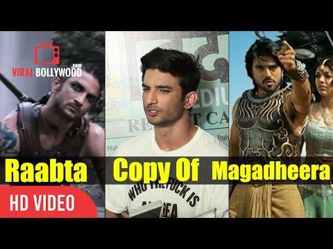 Rajamouli Sir Will Like Raabta | Sushant Singh Rajput On Raabta Copied From Magadheera South Movie