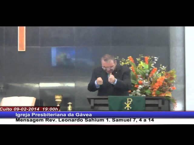 As bênçãos da Consagração - 1 Samuel 7.4-14 - Rev. Leonardo Sahium (09.02.2014, noite, IPGávea)