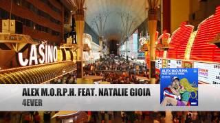 Alex M.O.R.P.H. feat. Natalie Gioia -  4Ever (Original Vocal Mix)