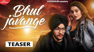 Sanam Parowal - BHUL JAVANGE (Teaser) | Releasing on 17th May | Lokdhun