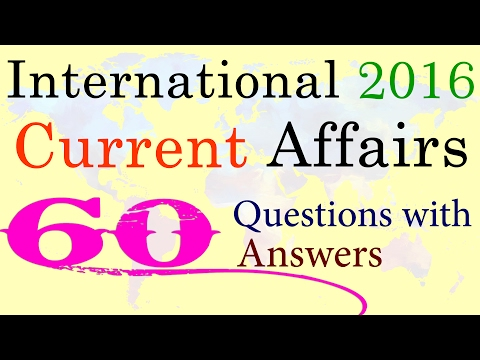 International Current Affairs 2016 Questions With Answers