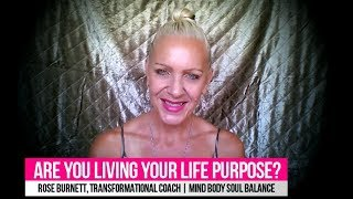 Are you Living Your Life Purpose?