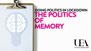Image for vimeo videos on Doing Politics in Lockdown: Prof Lee Jarvis – The Politics of Memory