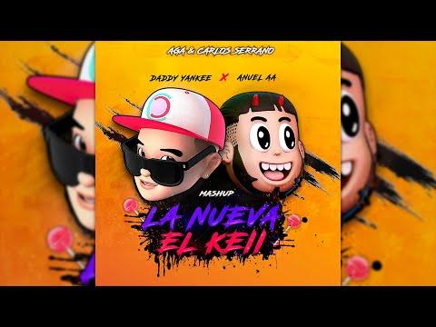 Daddy Yankee & Anuel AA – La Nueva x El Keii (Mashup) | AGA & Carlos Serrano