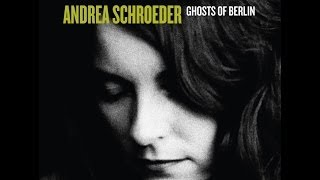 ANDREA SCHROEDER - GHOSTS OF BERLIN | GLITTERHOUSE RECORDS
