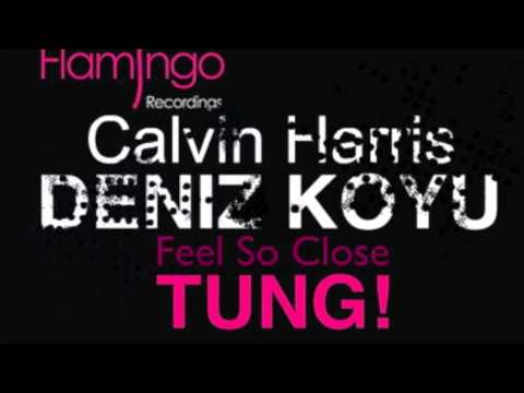 Feel So Close w/ Tung (Axwell Bootleg)- Deniz Koyu w/ Calvin Harris
