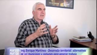 Desarrollo territorial: alternativas de los municipios para generar trabajo - Ing. Enrique Martínez