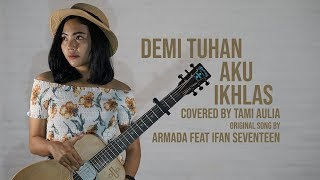 Download Mp3 Demi Tuhan Aku Ikhlas Cover By Tami Aulia Live Acoustic #armadaftifan