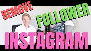How To Remove Instagram Followers Without Blocking 2019