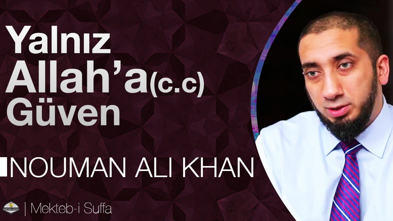 Yalnız Allah'a Güven [Nouman Ali Khan] [Türkçe Altyazılı | Mekteb-i Suffa] [Türkçe Altyazılı]