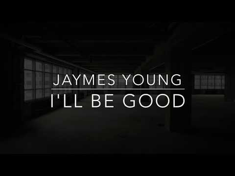 Jaymes Young - I'll Be Good (Lyrics/Tradução/Legendado)