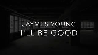 Download lagu Jaymes Young - I'll Be Good