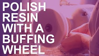 How to Polish Resin Charms with a Buffing Wheel and Compound