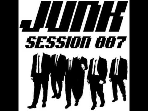 JUNK SESSION 007