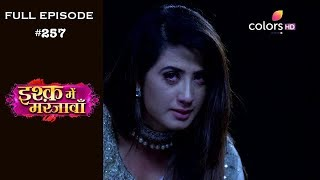 Ishq Mein Marjawan - Full Episode 257 - With English Subtitles