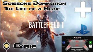 Soissons Domination: The Life of a Medic - XIM 4 PS4 Battlefield 1 Gameplay