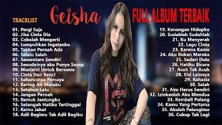 Geisha - Full Album Terbaik & Terpopuler Yang Gak bosen Didengar Sepanjang Masa