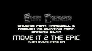 chuckie feat hardwell vs. quintino & sandro silva - move it 2 the epic (dj shimi asayag mash up)