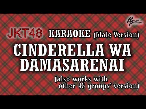 JKT48 - Cinderella wa Damasarenai KARAOKE (Male Version)