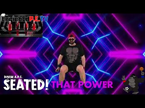 Digital A.P.E.: SEATED! S1E1 Dance - #thatPOWER