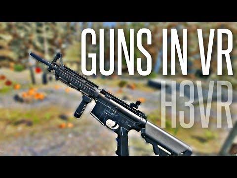GUNS IN VIRTUAL REALITY - H3VR