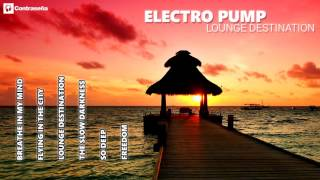 "Relax Music - Lounge Destination ELECTRO PUMP ""Lounge Music for Beach Cocktail Bar Ibiza"""