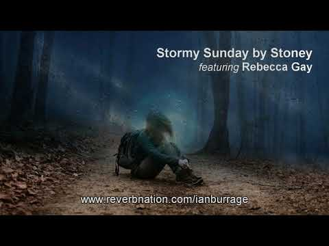 Stormy Sunday Featuring Rebecca Gay