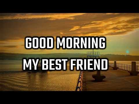 Good Morning Wishes, Messages, Quotes For Friends/Best Friends With Images Free Download