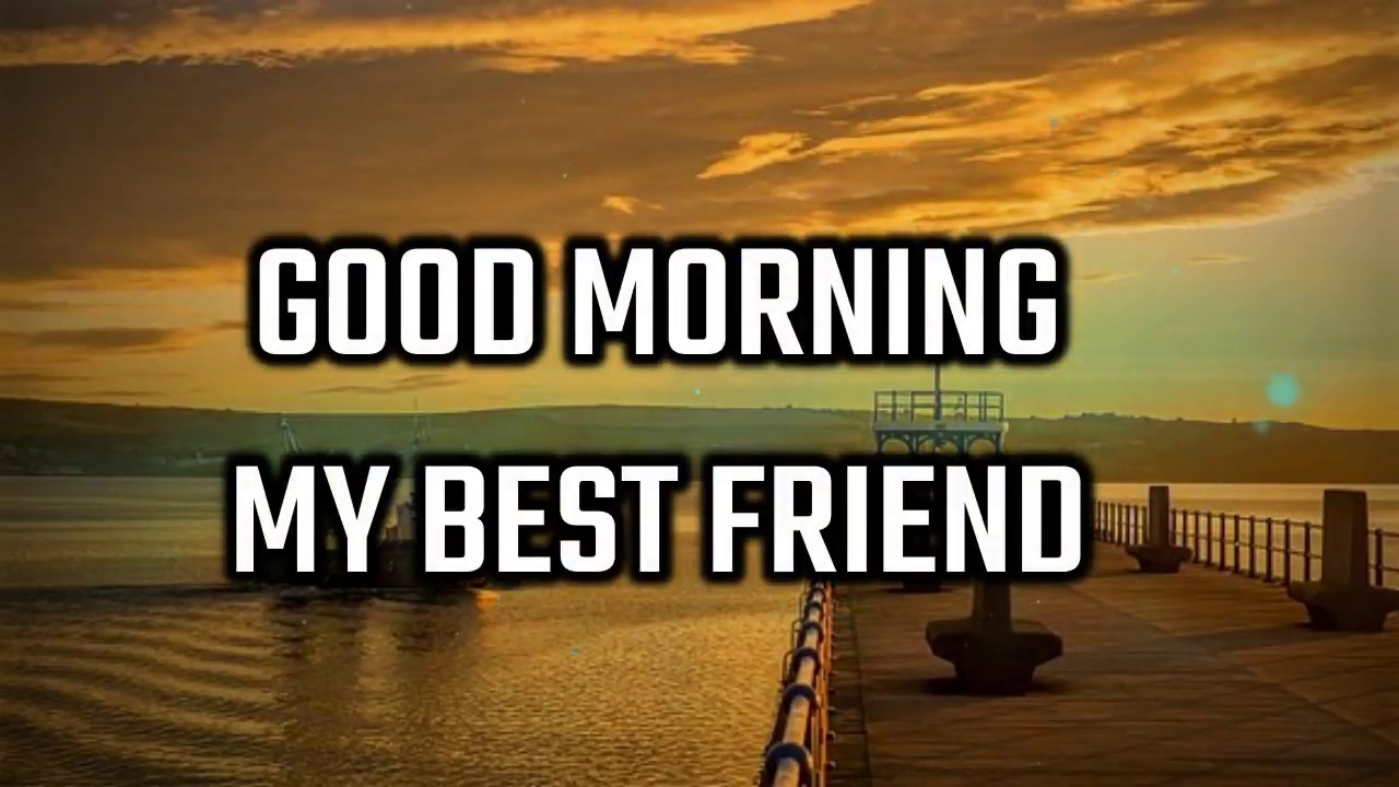 Good Morning Wishes Messages Quotes For Friends Best Friends With Images Free Download Youtube