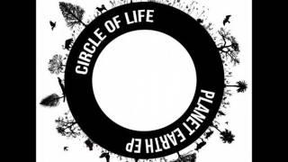 Circle of Life - Planet Earth (Original Mix)