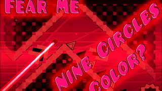 NINE CIRCLES COLOR? Geometry Dash - Fear Me by B3ar