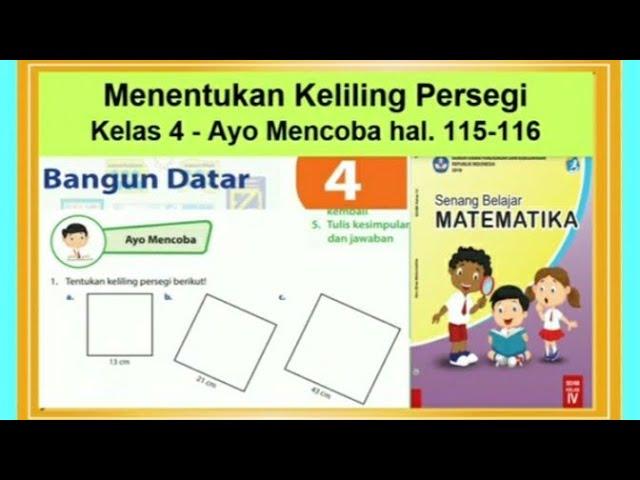 Menentukan Keliling Persegi Ayo Mencoba Hal 115 116 Senang Belajar Matematika Kelas 4 Bab 4 Youtube