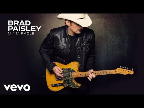 None - Brad Paisley My Miracle Take a Listen