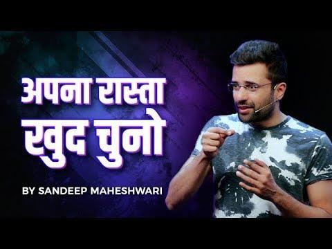 Choose YOUR OWN Path - By Sandeep Maheshwari